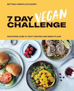 7 Day Vegan Challenge by Bettina Campolucci Bordi (NEW Hardback)