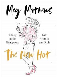 The New Hot by Meg Mathews (NEW Hardback)