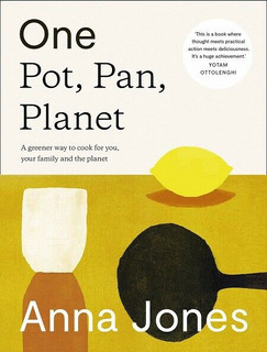 One Pot, Pan, Planet - A Greener Way to Cook For You... by Anna Jones (Hardback)