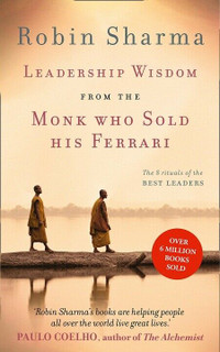 Leadership Wisdom From The Monk Who Sold His Ferrari by Robin Sharma (NEW)