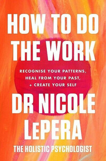 How to Do The Work by Dr Nicole LePera (NEW)