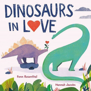 Dinosaurs In Love by Fenn Rosenthal & Hannah Jacobs (NEW)