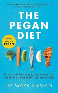 The Pegan Diet by Dr Mark Hyman (NEW)