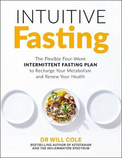 Intuitive Fasting by Dr Will Cole (NEW)