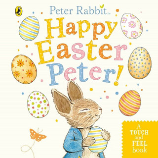Peter Rabbit - Happy Easter Peter! - A Touch & Feel Book (New Board Book)