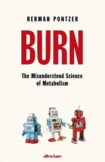 Burn - The Misunderstood Science of Metabolism by Herman Pontzer (NEW Hardback)