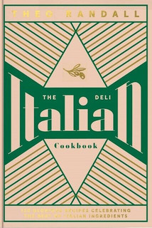 The Italian Deli Cookbook by Theo Randall (NEW Hardback)