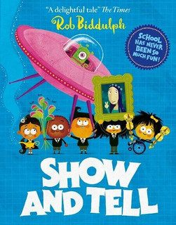 Show And Tell by Rob Biddulph (NEW)