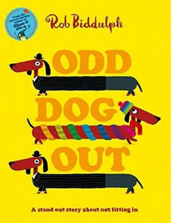 Odd Dog Out - A Stand Out Story About Not Fitting In by Rob Biddulph (NEW)
