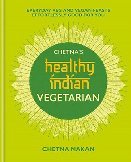 Chetna's Healthy Indian Vegetarian by Chetna Makan (NEW Hardback)