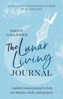The Lunar Living Journal by Kirsty Gallagher (NEW Hardback)