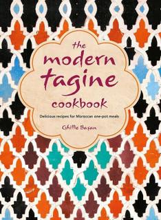 The Modern Tagine Cookbook by Ghillie Basan (NEW Hardback)