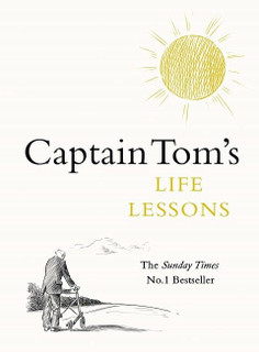 Captain Tom's Life Lessons by Captain Tom Moore (Hardback)