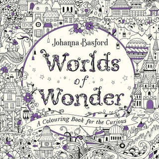 Worlds of Wonder - A Colouring Book for The Curious by Johanna Basford