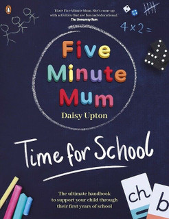 Five Minute Mum: Time For School by Daisy Upton