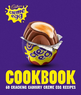 Cadbury Creme Egg Cookbook - 60 Cracking Recipes (Hardback)