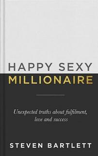 Happy Sexy Millionaire by Steven Bartlett (NEW Hardback)