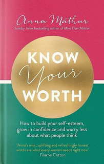 Know Your Worth by Anna Mathur (NEW Hardback)