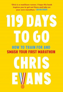 119 Days to Go by Chris Evans (NEW Hardback)