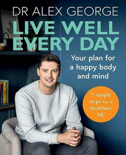 Live Well Every Day by Dr Alex George (NEW)