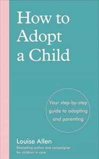 How to Adopt A Child by Louise Allen (NEW)