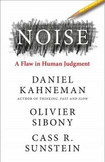 Noise - A Flaw in Human Judgment by Daniel Kahneman (NEW Hardback)