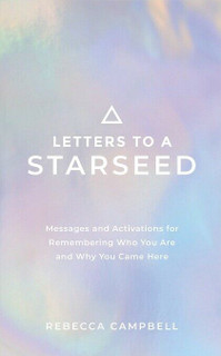 Letters To A Starseed by Rebecca Campbell (NEW)