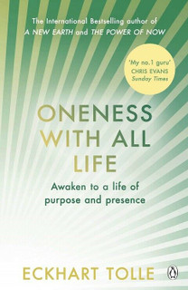 Oneness With All Life - Awaken To A Life of Purpose and Peace by Eckhart Tolle