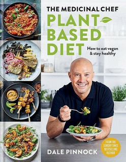 The Medicinal Chef Plant Based Diet by Dale Pinnock (NEW Hardback)