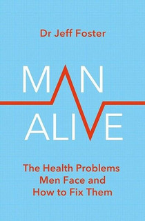 Man Alive by Dr Jeff Foster (NEW)