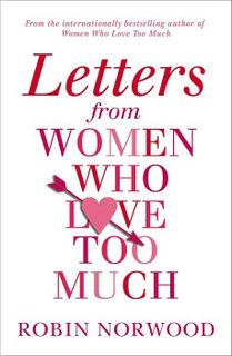 Letters From Women Who Love Too Much by Robin Norwood (NEW)