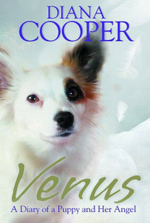 Venus - A Diary of A Puppy and Her Angel by Diana Cooper (NEW)