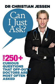 Can I Just Ask? by Dr Christian Jessen (NEW)