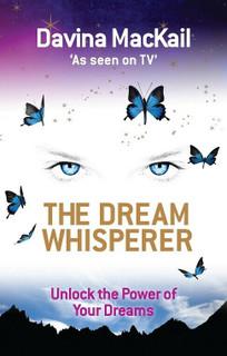 The Dream Whisperer - Unlock the Power of Your Dreams by Davina MacKail (NEW)