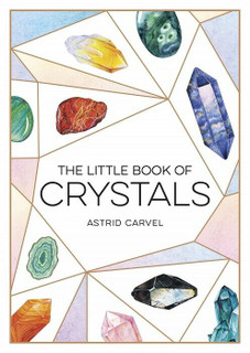 The Little Book of Crystals by Astrid Carvel (NEW)