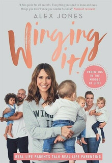 Winging It - Parenting In the Middle of Life! by Alex Jones (NEW Hardback)