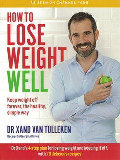 How to Lose Weight Well by Dr Xand Van Tulleken (NEW)