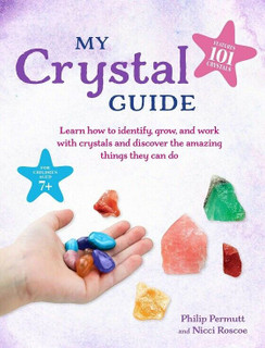 My Crystal Guide by Philip Permutt and Nicci Roscoe (NEW)