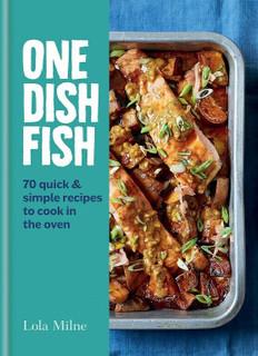 One Dish Fish by Lola Milne - 70 Quick & Simple Recipes (Hardback)