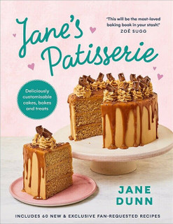 Jane's Patisserie - Deliciously Customisable Cakes by Jane Dunn (NEW Hardback)