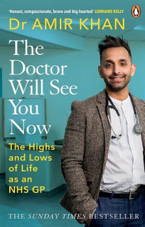 The Doctor Will See You Now - The Highs and Lows by Dr Amir Khan (NEW)