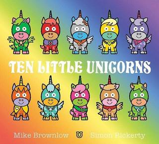 Ten Little Unicorns by Mike Brownlow & Simon Rickerty
