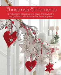 Christmas Ornaments - 27 Charming Decorations To Make (NEW Hardback)