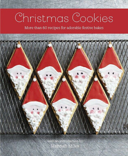 Christmas Cookies - More Than 60 Recipes for Adorable Festive Bakes (NEW HB)
