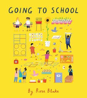 Going To School by Rose Blake (NEW Hardback)