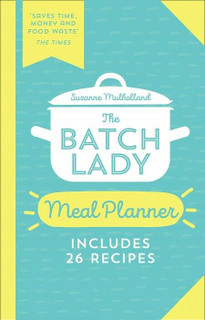 The Batch Lady Meal Planner - Includes 26 Recipes by Suzanne Mulholland (NEW)
