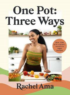 One Pot: Three Ways by Rachel Ama (NEW Hardback)