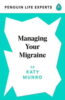 Managing Your Migraine by Dr Katy Munro (NEW)