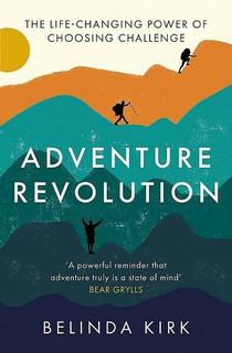 Adventure Revolution by Belinda Kirk (NEW)