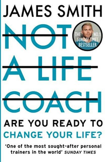 Not A Life Coach by James Smith paperback